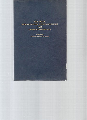 9782259023917: Nouvelle bibliographie internationale sur Charles de Gaulle: 1980-1990 (French Edition)