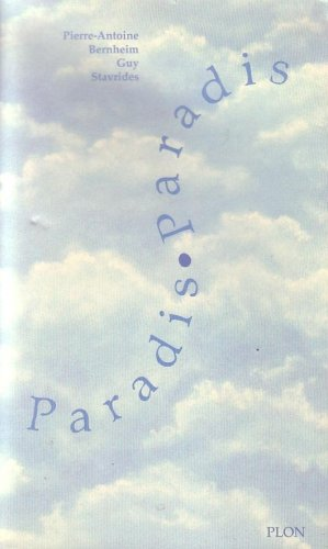 Paradis, Paradis: Pierre-Antoine Bernheim