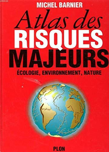 9782259025447: Atlas des risques majeurs: Ecologie, environnement, nature (French Edition)