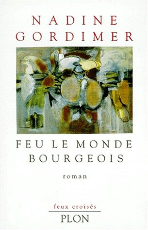 Feu le monde bourgeois (9782259025942) by Gordimer, Nadine