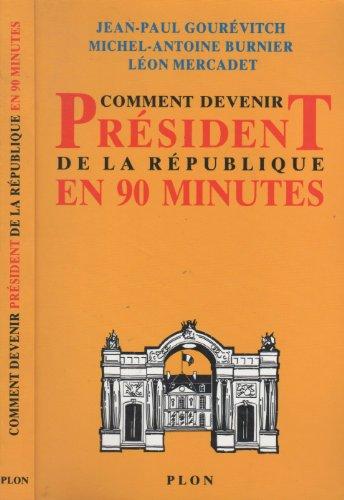 9782259025997: Comment Devenir President De La Republique En 90 Minutes