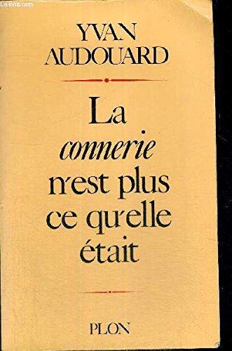 9782259026413: La connerie n'est plus ce qu'elle était (French Edition)
