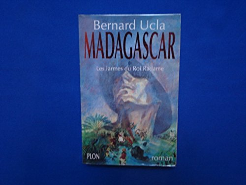 9782259026864: Madagascar, Tome 1 : Les larmes du roi Radame