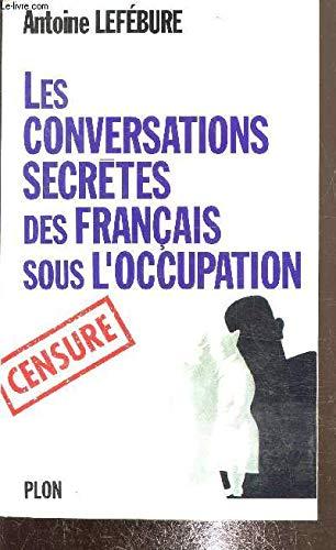 9782259027052: Les conversations secretes des Francais sous l'Occupation (French Edition)