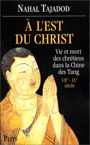 9782259027779: A l'Est du Christ : vie et mort des chrétiens dans la Chine des Tang