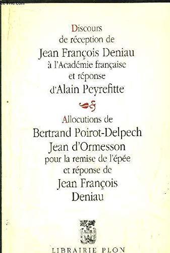 Discours de reception de Jean Francois Deniau a l'Academie francaise et reponse d'Alain ...