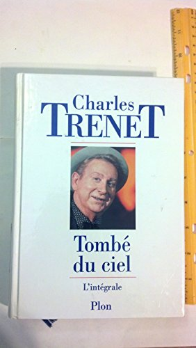 Tombe? du ciel: L'inte?grale (French Edition): Trenet, Charles