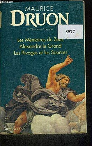 9782259180832: Les memoires de Zeus (1. L'aube des dieux, 2. Les jours des hommes) ;: Alexandre le Grand ; Les rivages et les sources (Omnibus) (French Edition)