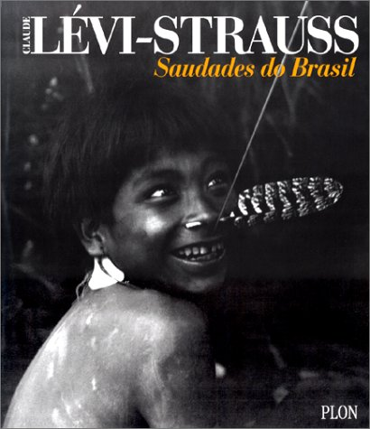 Saudades do Brasil (2259180884) by Lévi-Strauss, Claude