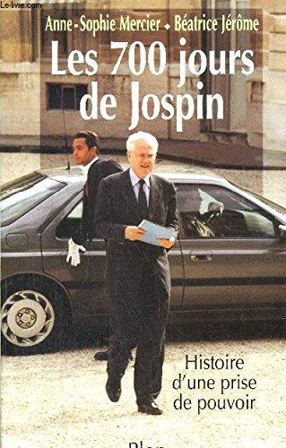 Les 700 jours de Jospin: Histoire d'une prise de pouvoir (French Edition): Anne-Sophie Mercier