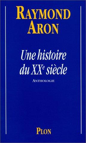 Une histoire du vingtieme siecle (French Edition) (2259185363) by Aron, Raymond