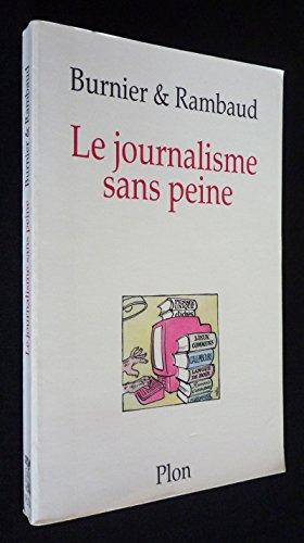 9782259185493: Le journalisme sans peine