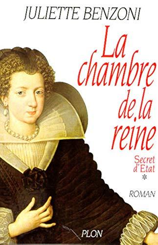 La chambre de la reine (Secret d'Etat, Vol. 1) (French Edition): Benzoni, Juliette
