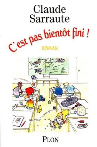 9782259186995: C'est pas bientot fini!: Roman (French Edition)