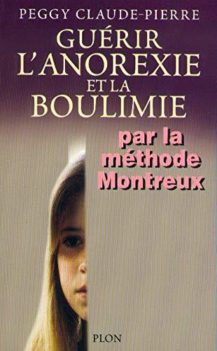 9782259187893: Guérir l'anorexie et la boulimie par la méthode Montreux