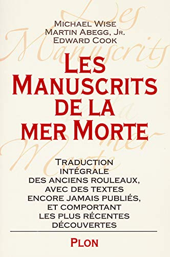 9782259188104: Les Manuscrits de la mer Morte : Traduction int�grale des anciens rouleaux, avec des textes encore jamais publi�s, et comportant les plus r�centes d�couvertes