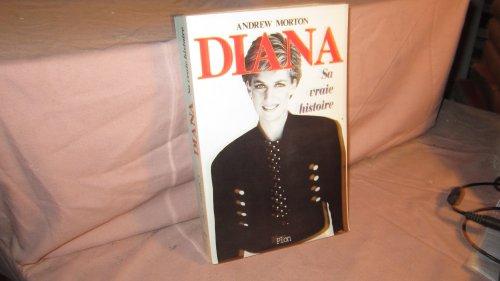 9782259188135: Diana sa vraie histoire