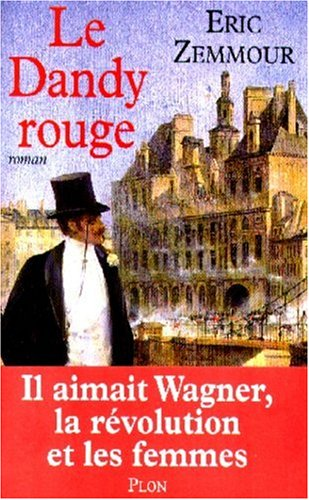 Le dandy rouge: Roman (French Edition): Zemmour, Eric