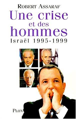 9782259190619: UNE CRISE ET DES HOMMES. Israël 1995-1999