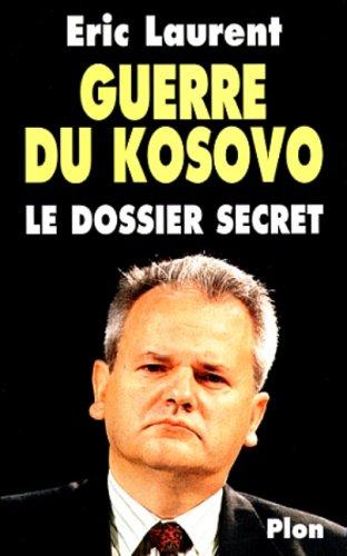 9782259191326: Guerre du Kosovo Le dossier secret