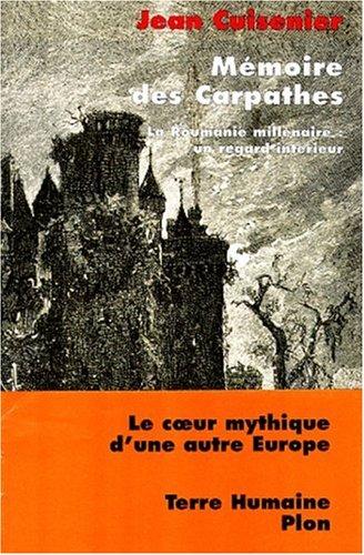 Mémoire des Carpathes. La Roumanie millénaire, un: Cuisenier, Jean