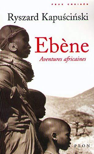 9782259191630: Ebène : Aventures africaines