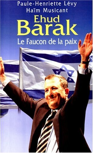 9782259191968: Ehud Barak: Le faucon de la paix (French Edition)