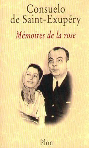 Memoires De La Rose: EXUPERY, CONSUELO SAINT