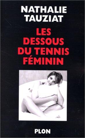 9782259192934: Les Dessous Du Tennis Féminin