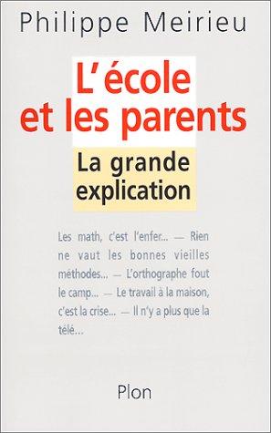 9782259193412: L'Ecole et les parents : La Grande Explication
