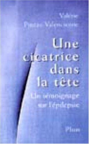 9782259193658: Une Cicatrice Dans La Tete-Un Temoignage Sur L'Epilepsie