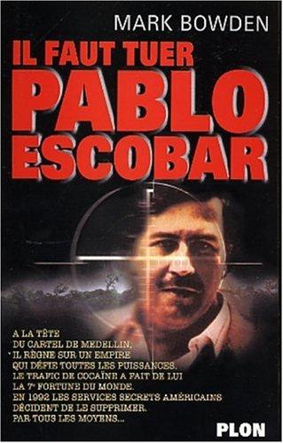9782259194068: Il faut tuer Pablo Escobar
