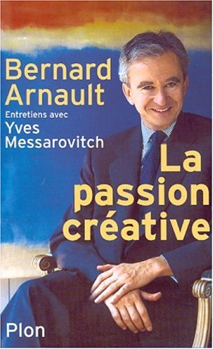 9782259194327: Bernard Arnault. La Passion créative