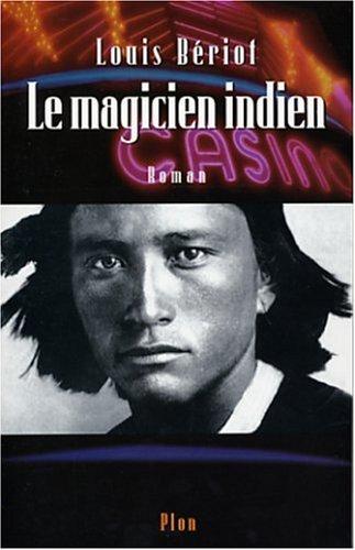 Le magicien indien: Louis Bériot