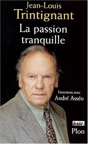 9782259195423: La passion tranquille