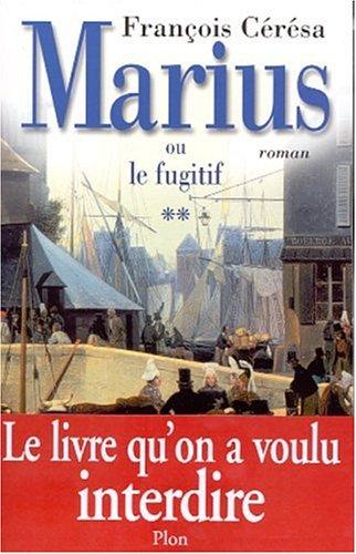 Marius ou le Fugitif: François Cérésa