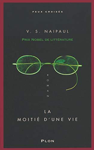 La Moiti? d'une vie (French Edition): Naipaul, V.S.