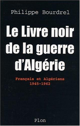 9782259196406: Le livre noir de la guerre d'Alg�rie