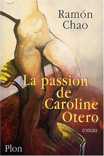 La passion de caroline otero - Ramòn Chao