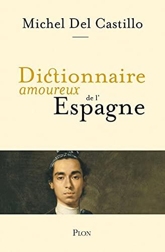 9782259197052: Dictionnaire amoureux de l'Espagne