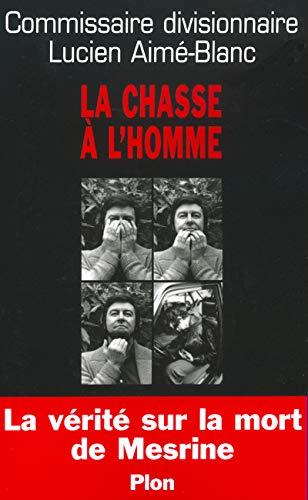 La Chasse à l'homme : La Vérité: Lucien Aimé-Blanc, Jean-Michel