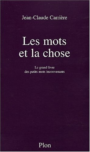 Les Mots et La Chose Le grand: Jean-claude Carriere