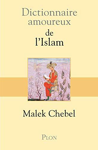 9782259197991: Dictionnaire amoureux de l'islam