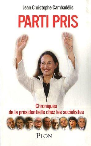 9782259198363: Parti pris : Chroniques de la présidentielle chez les socialistes