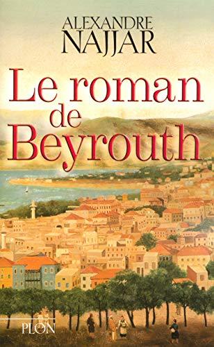9782259198493: Le roman de Beyrouth