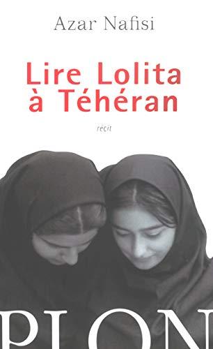 Lire Lolita à Téhéran (French Edition) (2259198821) by Azar Nafisi