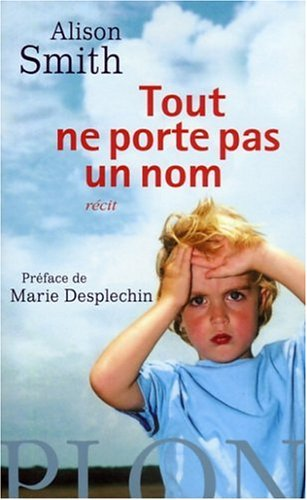 Tout ne porte pas un nom (French Edition) (2259199690) by Alison Smith