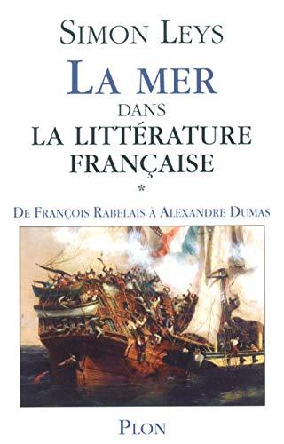 9782259199735: La Mer dans la littérature française, tome 1 : De Rabelais à Michelet