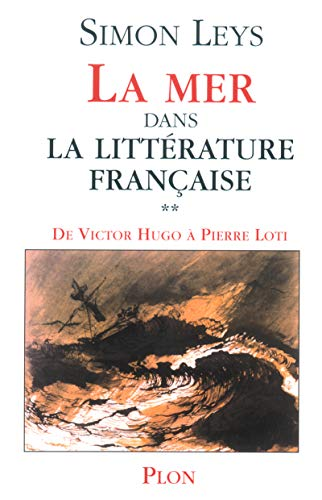 9782259199742: La Mer dans la littérature française, tome 2 : De Victor Hugo à Pierre Lot