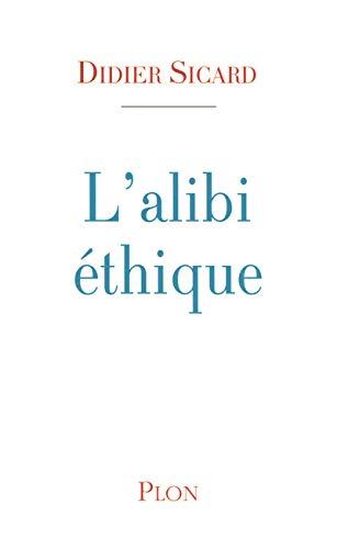 L'alibi éthique: Sicard, Didier